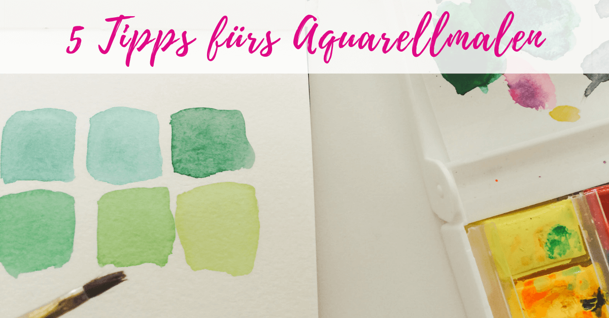 5 tips for watercolor painting: Happy painting with Clarissa